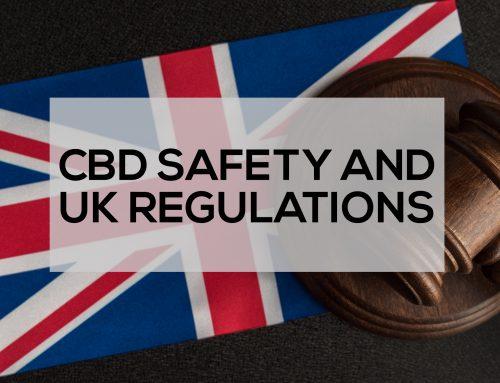 CBD Safety and UK Regulations