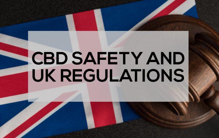 CBD SATEFY & UK REGULATIONS